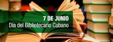 7 de junio. Día del Bibliotecario Cubano